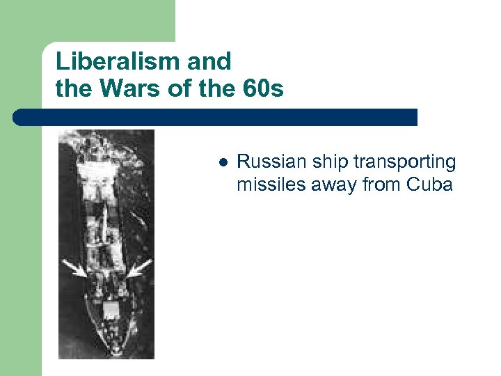 Liberalism and the Wars of the 60 s l Russian ship transporting missiles away