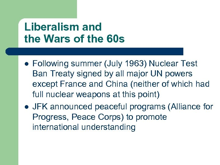 Liberalism and the Wars of the 60 s l l Following summer (July 1963)