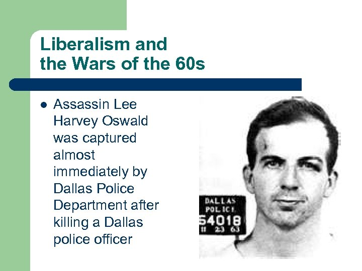 Liberalism and the Wars of the 60 s l Assassin Lee Harvey Oswald was