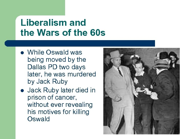 Liberalism and the Wars of the 60 s l l While Oswald was being