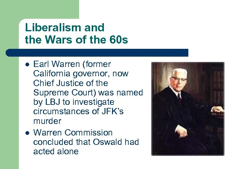 Liberalism and the Wars of the 60 s l l Earl Warren (former California
