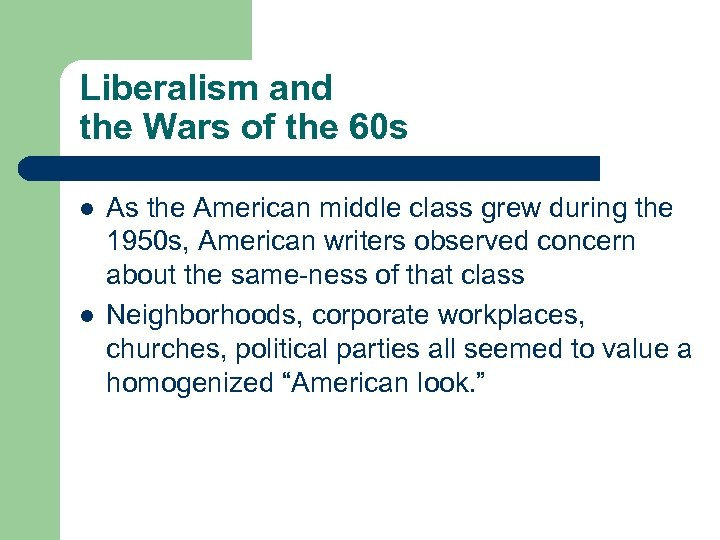 Liberalism and the Wars of the 60 s l l As the American middle