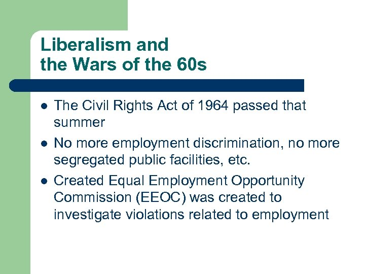 Liberalism and the Wars of the 60 s l l l The Civil Rights