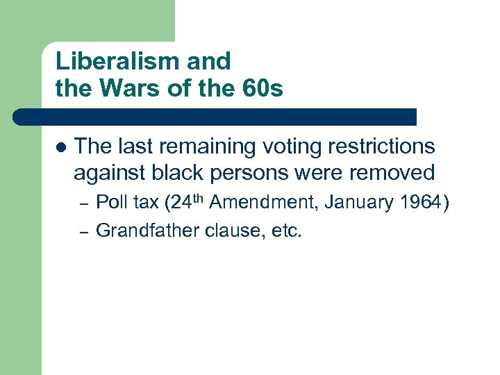 Liberalism and the Wars of the 60 s l The last remaining voting restrictions
