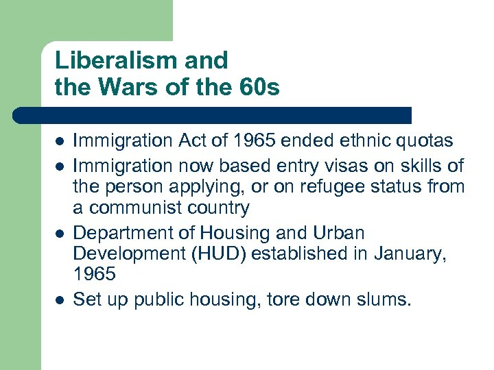 Liberalism and the Wars of the 60 s l l Immigration Act of 1965