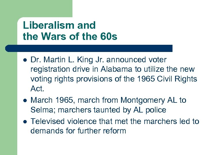Liberalism and the Wars of the 60 s l l l Dr. Martin L.