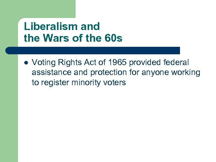 Liberalism and the Wars of the 60 s l Voting Rights Act of 1965