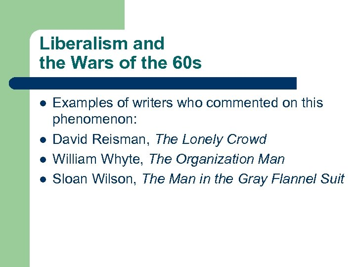 Liberalism and the Wars of the 60 s l l Examples of writers who