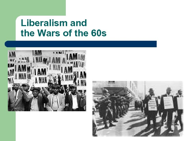 Liberalism and the Wars of the 60 s