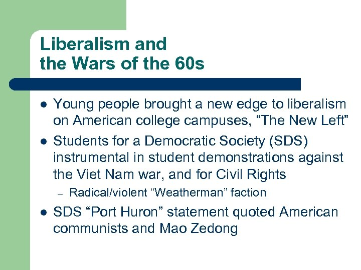 Liberalism and the Wars of the 60 s l l Young people brought a