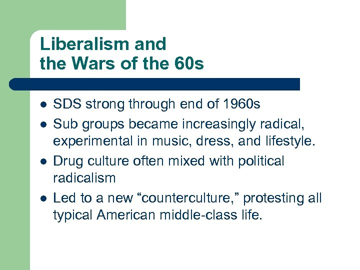 Liberalism and the Wars of the 60 s l l SDS strong through end