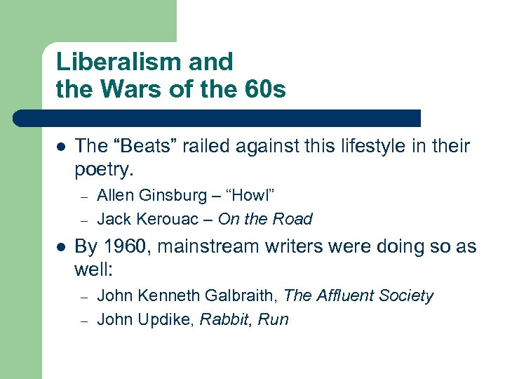 """Liberalism and the Wars of the 60 s l The """"Beats"""" railed against this"""