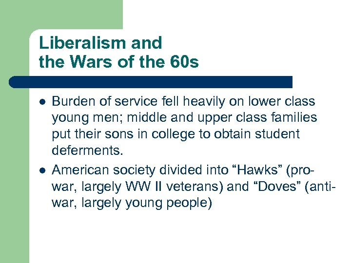 Liberalism and the Wars of the 60 s l l Burden of service fell