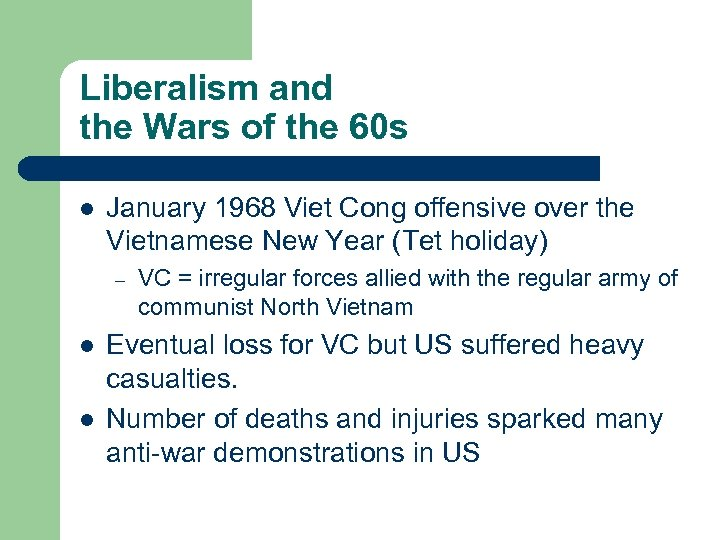 Liberalism and the Wars of the 60 s l January 1968 Viet Cong offensive