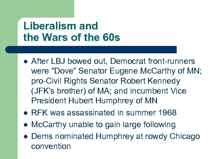 Liberalism and the Wars of the 60 s l l After LBJ bowed out,