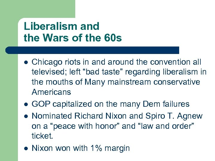 Liberalism and the Wars of the 60 s l l Chicago riots in and