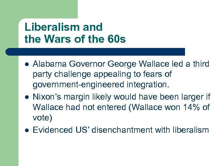 Liberalism and the Wars of the 60 s l l l Alabama Governor George