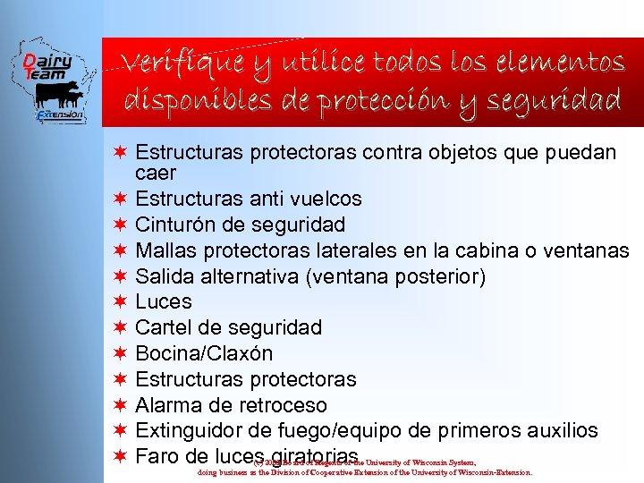 Verifíque y utilice todos los elementos disponibles de protección y seguridad ¬ Estructuras protectoras