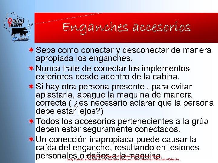 Enganches accesorios ¬ Sepa como conectar y desconectar de manera apropiada los enganches. ¬