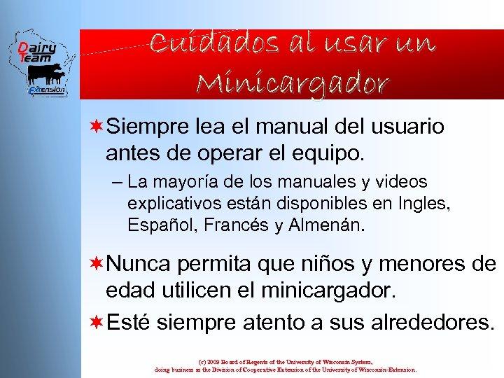 Cuidados al usar un Minicargador ¬Siempre lea el manual del usuario antes de operar