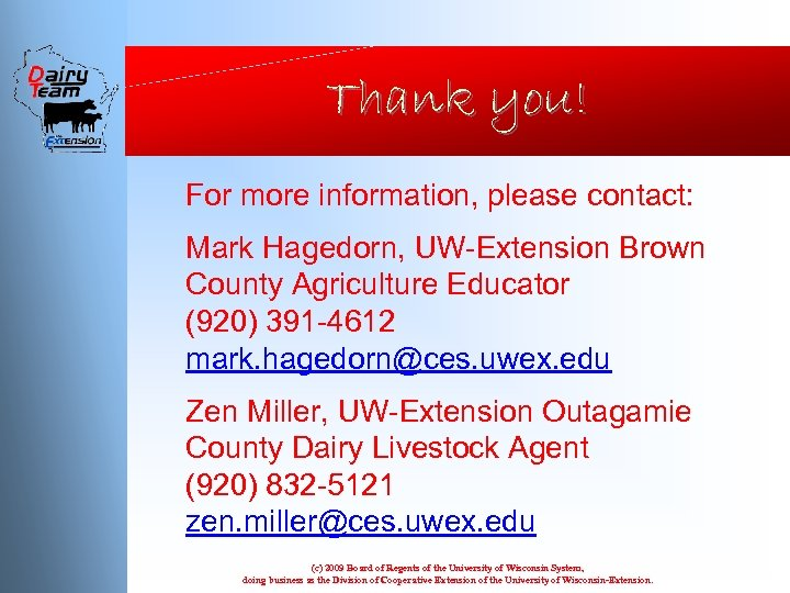 Thank you! For more information, please contact: Mark Hagedorn, UW-Extension Brown County Agriculture Educator