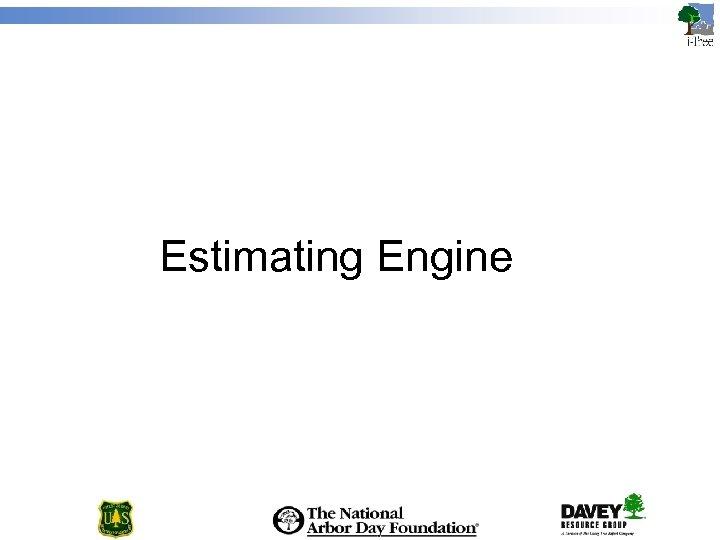 Estimating Engine