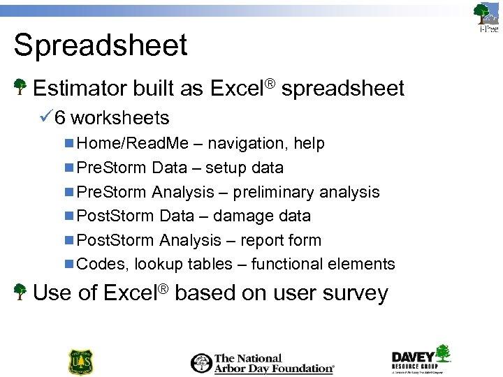Spreadsheet Estimator built as Excel® spreadsheet ü 6 worksheets n Home/Read. Me – navigation,