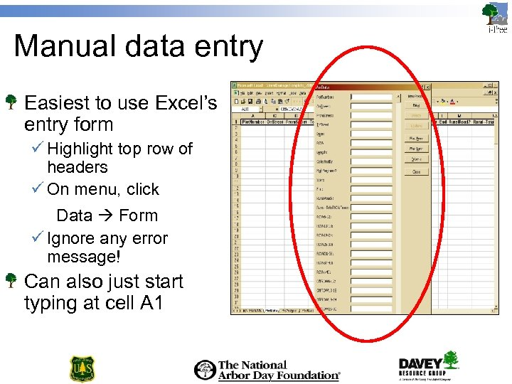 Manual data entry Easiest to use Excel's entry form ü Highlight top row of