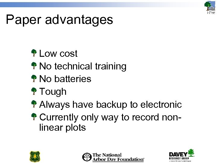 Paper advantages Low cost No technical training No batteries Tough Always have backup to