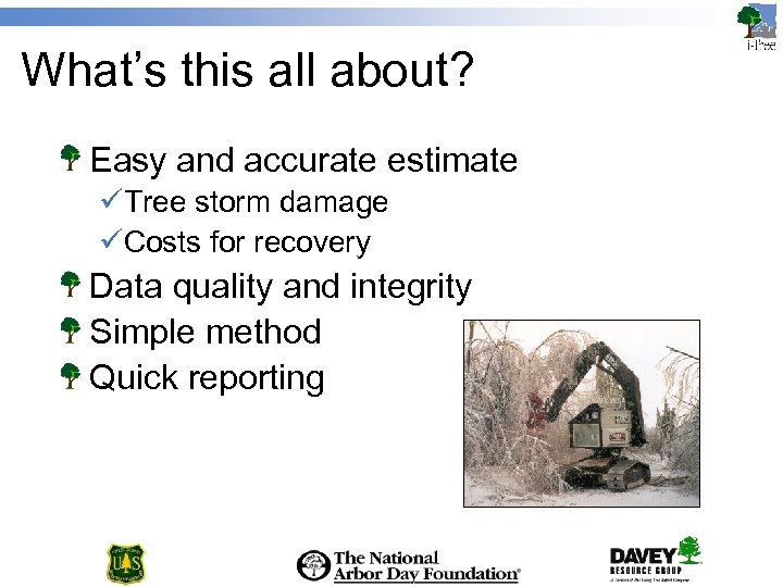 What's this all about? Easy and accurate estimate üTree storm damage üCosts for recovery