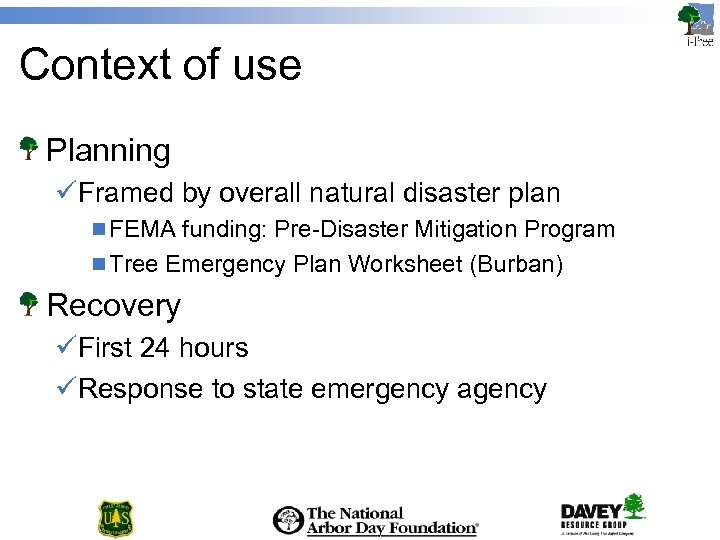 Context of use Planning üFramed by overall natural disaster plan n FEMA funding: Pre-Disaster
