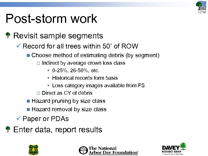 Post-storm work Revisit sample segments ü Record for all trees within 50' of ROW