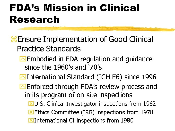 FDA's Mission in Clinical Research z. Ensure Implementation of Good Clinical Practice Standards y.