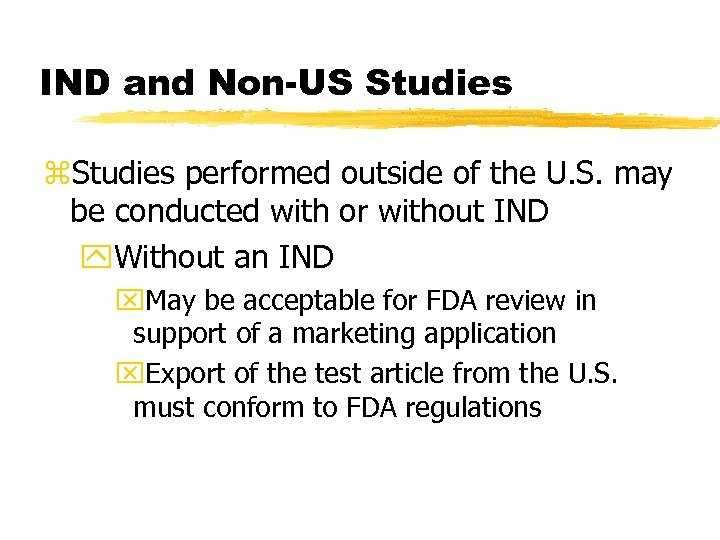 IND and Non-US Studies z. Studies performed outside of the U. S. may be