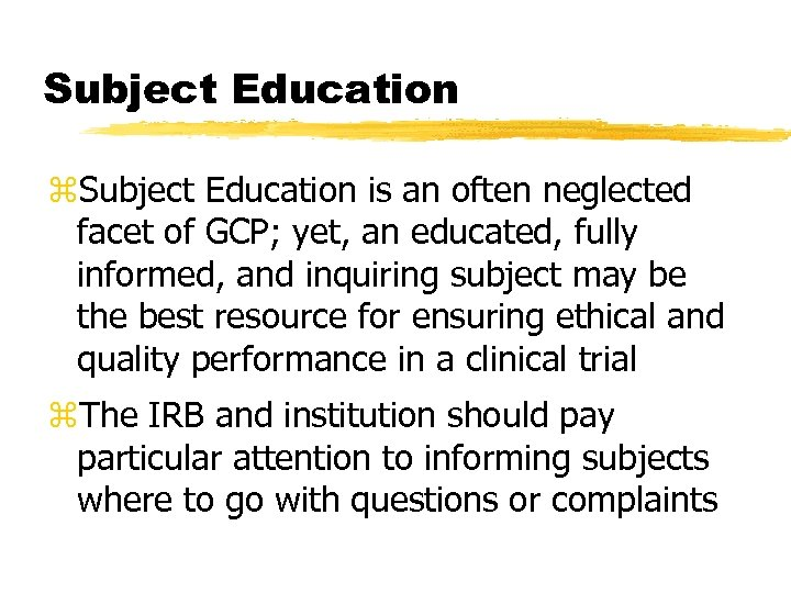 Subject Education z. Subject Education is an often neglected facet of GCP; yet, an