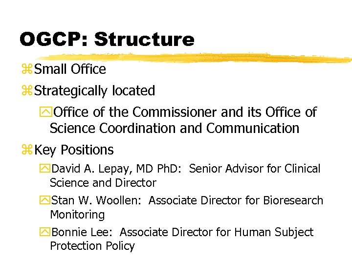 OGCP: Structure z Small Office z Strategically located y. Office of the Commissioner and
