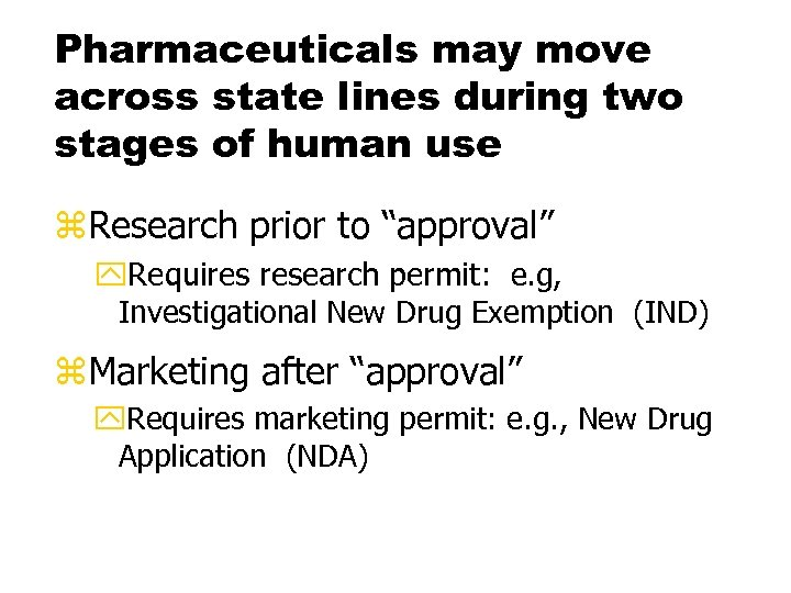 Pharmaceuticals may move across state lines during two stages of human use z. Research