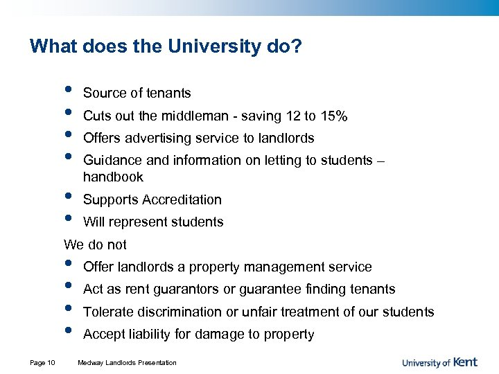 What does the University do? • • • Source of tenants Cuts out the