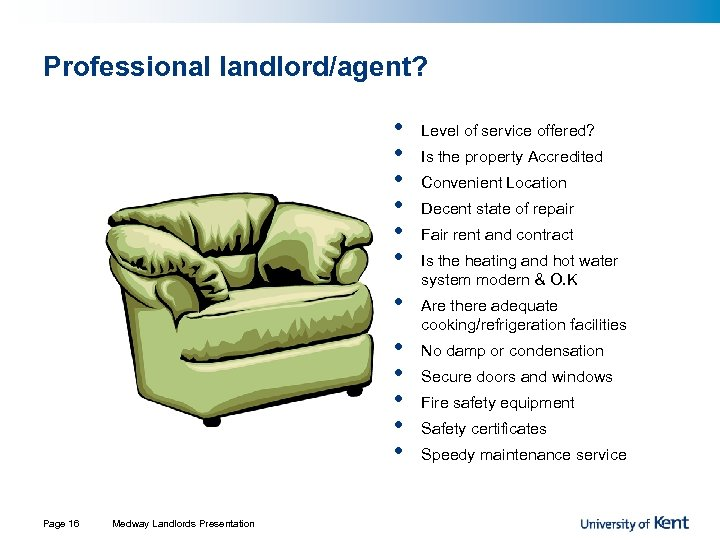 Professional landlord/agent? • • • Page 16 Medway Landlords Presentation Level of service offered?