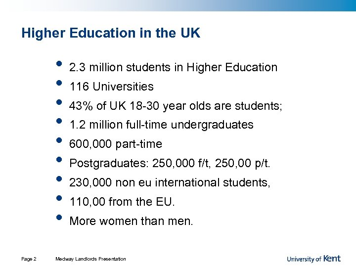Higher Education in the UK • • • Page 2 2. 3 million students