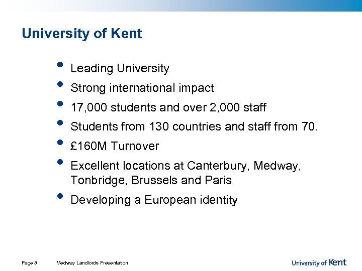 University of Kent • • Page 3 Leading University Strong international impact 17, 000