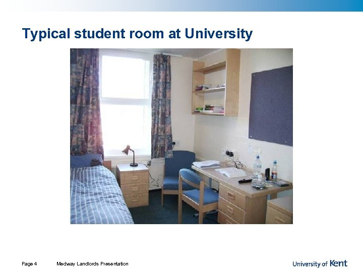 Typical student room at University Page 4 Medway Landlords Presentation