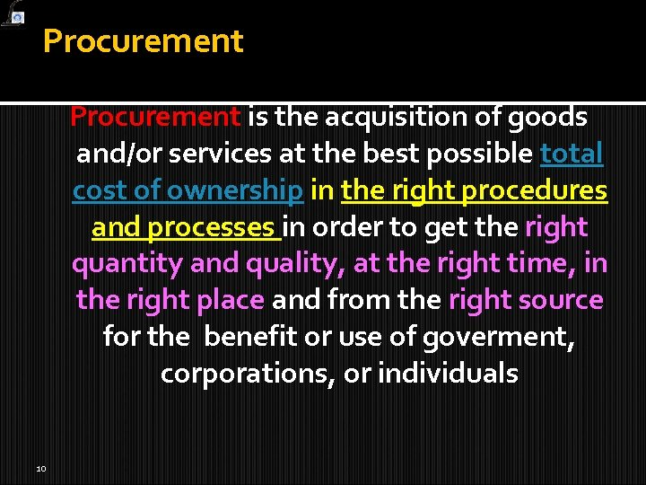 Procurement is the acquisition of goods and/or services at the best possible total cost