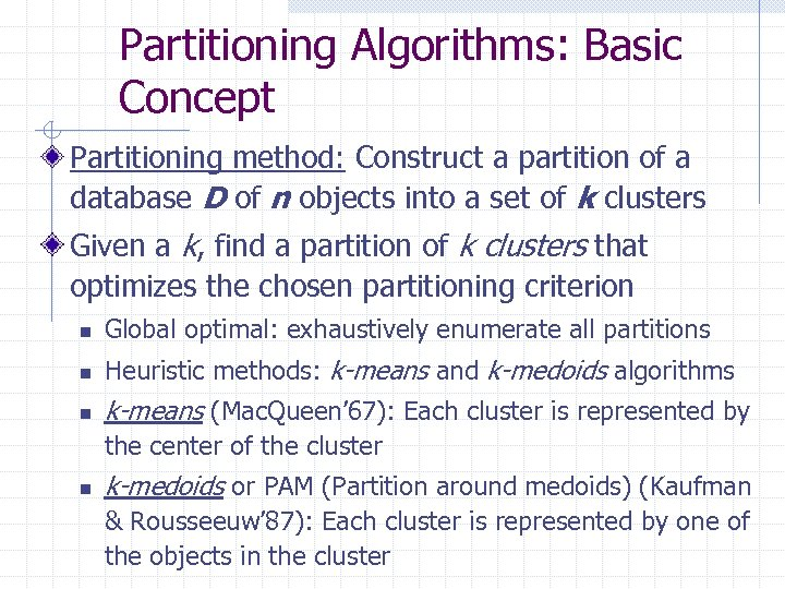 Partitioning Algorithms: Basic Concept Partitioning method: Construct a partition of a database D of