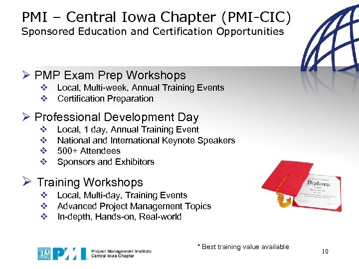 PMI – Central Iowa Chapter (PMI-CIC) Sponsored Education and Certification Opportunities Ø PMP Exam