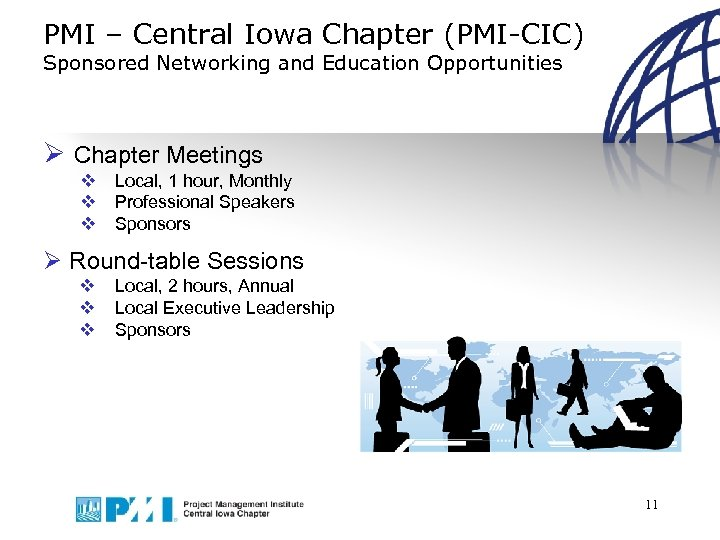 PMI – Central Iowa Chapter (PMI-CIC) Sponsored Networking and Education Opportunities Ø Chapter Meetings