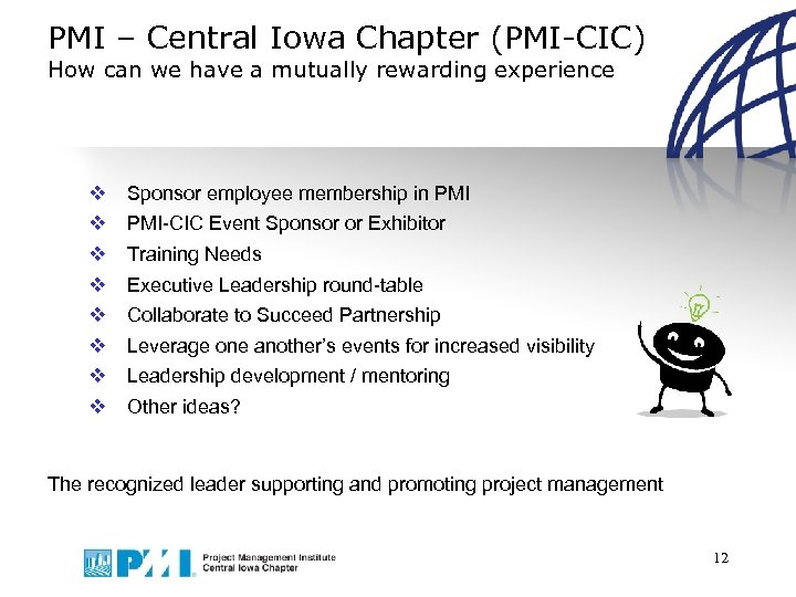 PMI – Central Iowa Chapter (PMI-CIC) How can we have a mutually rewarding experience