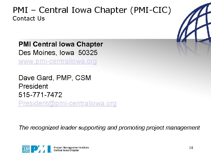 PMI – Central Iowa Chapter (PMI-CIC) Contact Us PMI Central Iowa Chapter Des Moines,