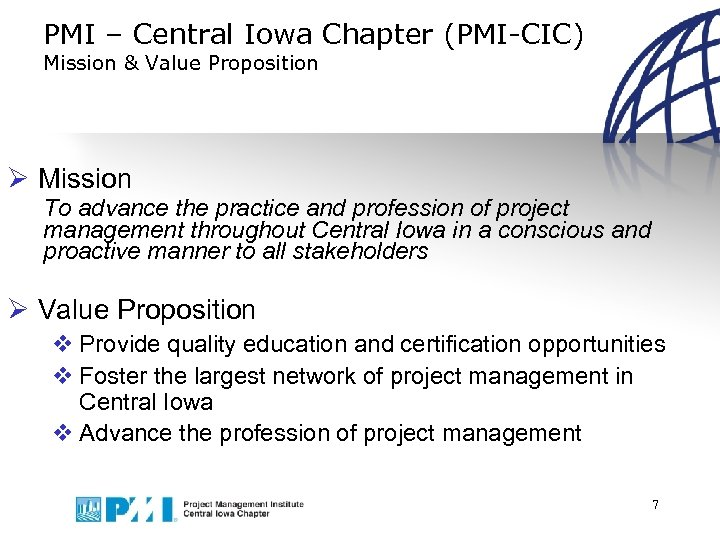 PMI – Central Iowa Chapter (PMI-CIC) Mission & Value Proposition Ø Mission To advance