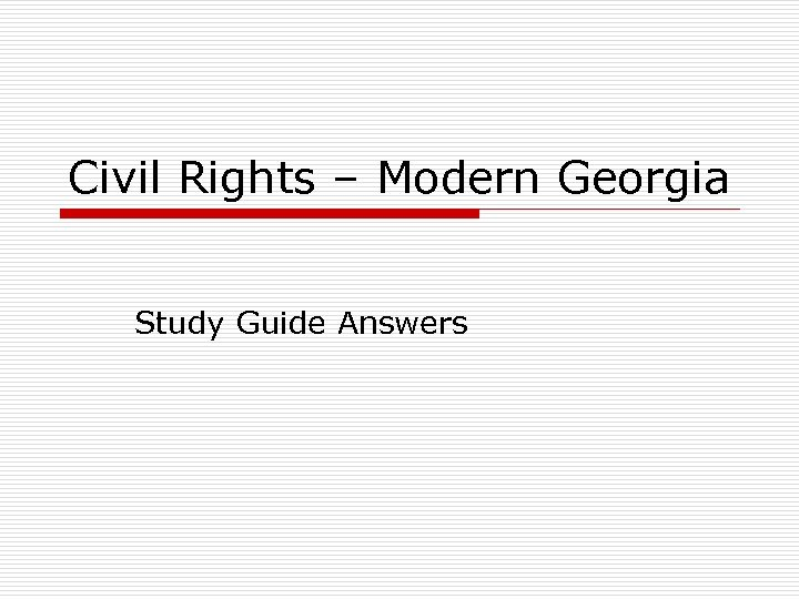 Civil Rights – Modern Georgia Study Guide Answers